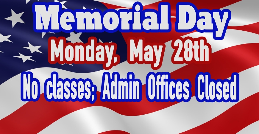 Memorial Day Holiday - Offices Closed, No Classes